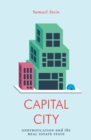 Capital City : Gentrification and the Real Estate State - Book