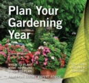 Plan Your Gardening Year : Plan, Plant and Maintain - Book