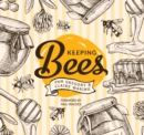 Keeping Bees : Choosing, Nurturing & Harvests - Book