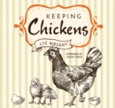 Keeping Chickens : Choosing, Nurturing & Harvests - Book