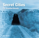 Secret Cities : The Haunted Beauty - Book
