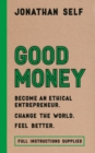 Good Money : Become an Ethical Entrepreneur - Book
