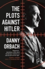The Plots Against Hitler - Book