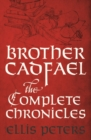 Brother Cadfael: The Complete Chronicles - eBook