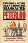 Peterloo : The Story of the Manchester Massacre - Book