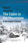 The Cabin in the Mountains : A Norwegian Odyssey - Book