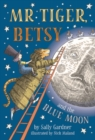 Mr Tiger, Betsy and the Blue Moon - Book