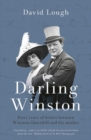 Darling Winston : Forty Years of Letters Between Winston Churchill and His Mother - Book