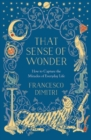 That Sense of Wonder : How to Capture the Miracles of Everyday Life - Book