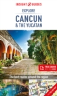 Insight Guides Explore Cancun & the Yucatan (Travel Guide with Free eBook) - Book