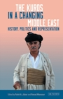 The Kurds in a Changing Middle East : History, Politics and Representation - eBook