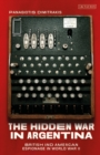 The Hidden War in Argentina : British and American Espionage in World War II - eBook