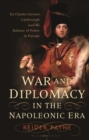 War and Diplomacy in the Napoleonic Era : Sir Charles Stewart, Castlereagh and the Balance of Power in Europe - eBook