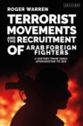 Terrorist Movements and the Recruitment of Arab Foreign Fighters : A History from 1980s  Afghanistan to ISIS - eBook