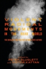 Violent Radical Movements in the Arab World : The Ideology and Politics of Non-State Actors - eBook