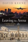 Leaving the Arena : A Story of Bar and Bench - eBook
