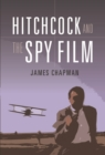 Hitchcock and the Spy Film - eBook