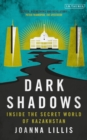 Dark Shadows : Inside the Secret World of Kazakhstan - eBook