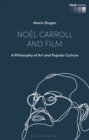 No l Carroll and Film : A Philosophy of Art and Popular Culture - eBook