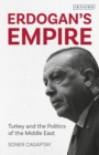 Erdogan's Empire : Turkey and the Politics of the Middle East - eBook
