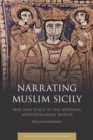 Narrating Muslim Sicily : War and Peace in the Medieval Mediterranean World - eBook