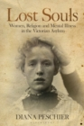 Lost Souls : Women, Religion and Mental Illness in the Victorian Asylum - eBook