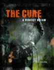 The Cure : A Perfect Dream (Text only edition) - eBook