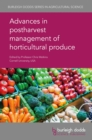 Advances in postharvest management of horticultural produce - eBook