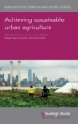 Achieving Sustainable Urban Agriculture - Book