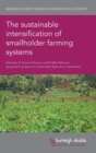 The sustainable intensification of smallholder farming systems - Book