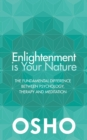 Enlightenment is Your Nature : The Fundamental Difference Between Psychology, Therapy and Meditation - Book