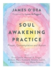 Soul Awakening Practice : Prayer, Contemplation and Action - Book
