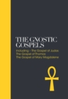 The Gnostic Gospels : Including the Gospel of Thomas, the Gospel of Mary Magdalene - eBook