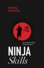Ninja Skills : The Authentic Ninja Training Manual - Book