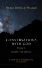 Conversations with God (Bk 4) : Awaken the Species, A New and Unexpected Dialogue - eBook