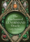 The Enchanted Lenormand Oracle : 39 Magical Cards to Reveal Your True Self and Your Destiny - Book