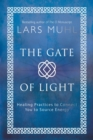 The Gate of Light : Healing Practices to Connect You to Source Energy - Book