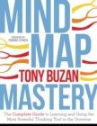 Mind Map Mastery : The Complete Guide to Learning and Using the Most Powerful Thinking Tool in the Universe - eBook