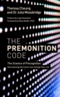 The Premonition Code : The Science of Precognition, How Sensing the Future Can Change Your Life - Book