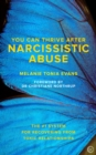 You Can Thrive After Narcissistic Abuse : The #1 System for Recovering from Toxic Relationships - Book