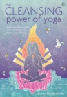 The Cleansing Power of Yoga : Kriyas and other holistic detox techniques for health and wellbeing - Book