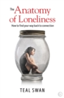 The Anatomy of Loneliness : How to Find Your Way Back to Connection - Book