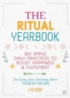 The Ritual Yearbook : 365 Simple Daily Practices to Boost Happiness & Fulfilment - Book