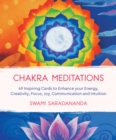 Chakra Meditations : 49 Inspiring Cards to Enhance your Energy, Creativity, Focus, Joy, Communication and Intuition - Book