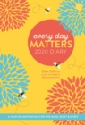 Every Day Matters 2020 Desk Diary : A Year of Inspiration for the Mind, Body and Spirit - Book