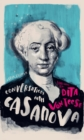 Conversations with Casanova : A Fictional Dialogue Based on Biographical Facts - Book