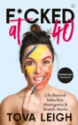 F*cked at 40 : Life Beyond Suburbia, Monogamy and Stretch Marks - Book