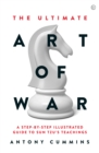 The Ultimate Art of War : A Step-by-Step Illustrated Guide to Sun Tzu's Teachings - Book