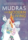 Mudras for Modern Living : 49 inspiring cards to boost your health, enhance your yoga and deepen your meditation - Book