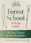 Forest School Activity Cards : 48 Fun Things to Do Outdoors - Book